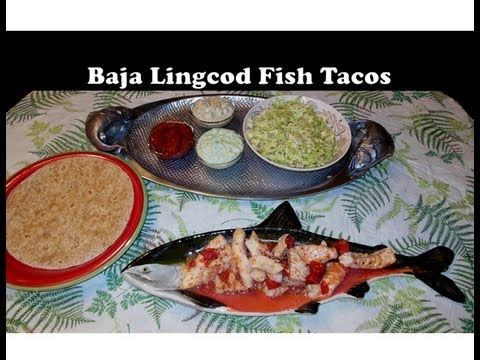 Best baja fish tacos with lingcod youtube for Best fish for fish tacos
