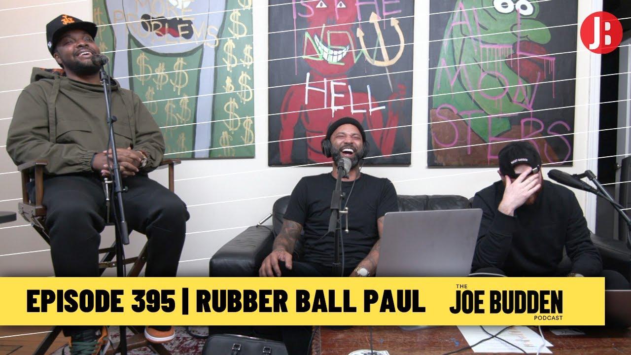 The Joe Budden Podcast Episode 395 | Rubber Ball Paul