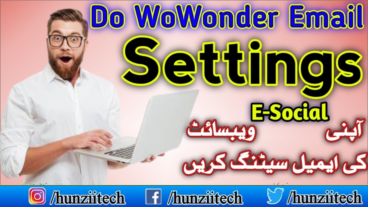 WoWonder Email Settings  Make Your Own E-social Website  Hunzii Tech