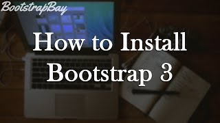 Bootstrap 3 Tutorial Pt.1 - Intro & How to Install Bootstrap 3