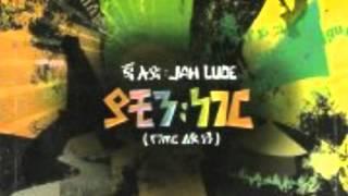 Yergeb Amora - Jah Lude [ የእርግብ አሞራ - ጃሉድ]