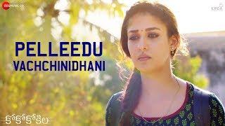 Pelleedu Vachchinidhani - CoCo Kokila | Nayanthara | Anirudh Ravichander | Lyca Productions