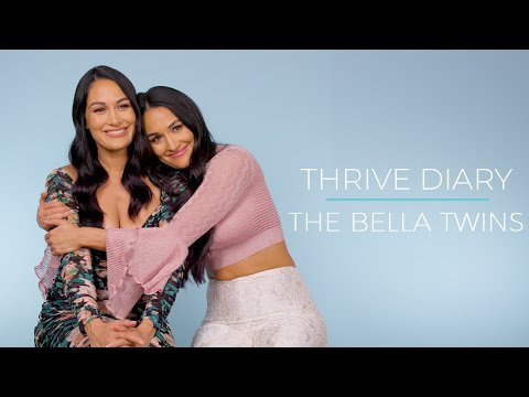 Thrive Diary: The Bella Twins on Building Brands and Beating Burnout