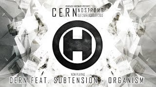 Cern feat. Subtension - Organism