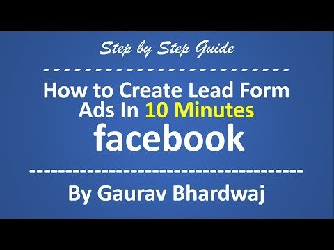 What are Facebook Lead Ads & How Do They Work?  Step-By-Step Video Tutorial | 2017 Edition