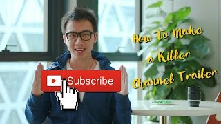 How to Make Youtube Channel Trailer: 5 Tips to Convert More Subscribers!