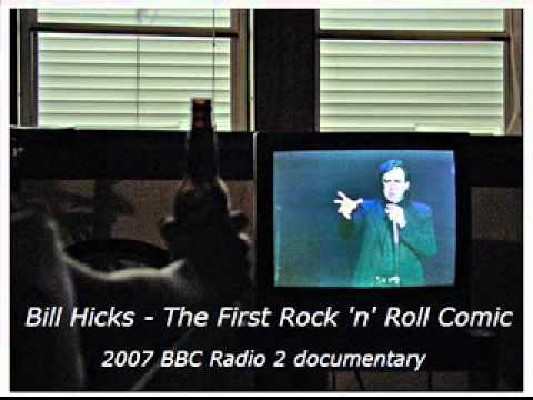Bill Hicks - The First Rock 'n' Roll Comic
