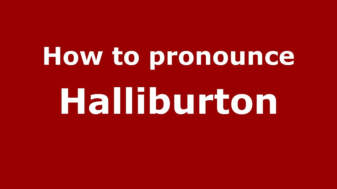 How To Pronounce Halliburton Spanish Argentina