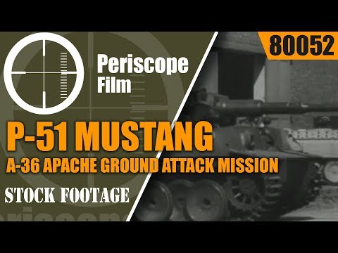 P-51 MUSTANG / A-36 APACHE GROUND ATTACK MISSION WORLD WAR II 80052