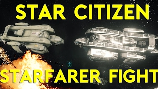 Star Citizen Alpha 2.6.1   2 STARFARER FIGHT   Part 363 (Star Citizen 2017 PC Gameplay)