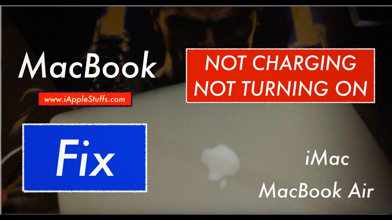 Fix Macbook Not Charging Not Turning On Youtube