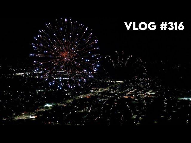 VLOG #316 / Checking-In + Drone FIREWORKS! / June 25, 2021