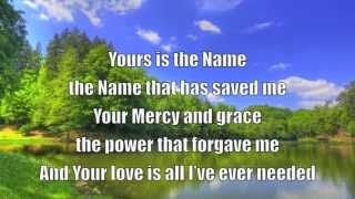 The Only Name(Yours Will Be)by Benji and Jenna Cowart-lyrics