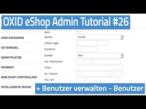 Oxid eShop Admin Tutorial #26 - Benutzer verwalten - Benutzer