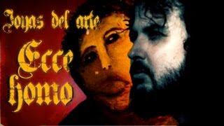JOYAS DEL ARTE: EL ECCE HOMO DE BORJA