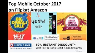 Top  mobiles  october  2017  on flipkart, amazon diwali sale 14-17 october