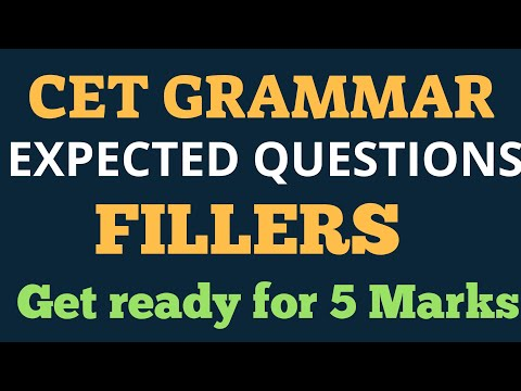 CET. EXPECTED Grammar Questions. FILLERS. 5 Marks sure shot.