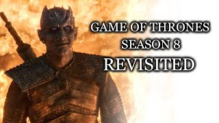 Game of Thrones   Season 8 Revisited