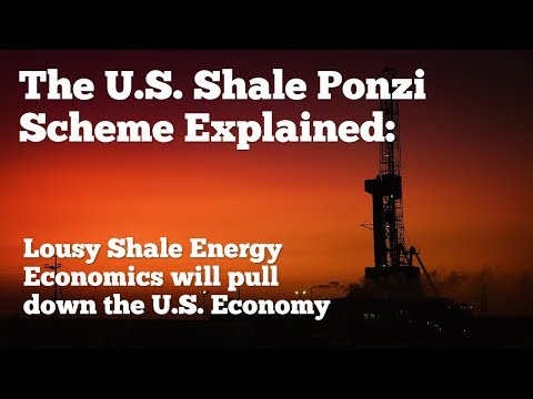 THE U.S. SHALE OIL PONZI SCHEME EXPLAINED