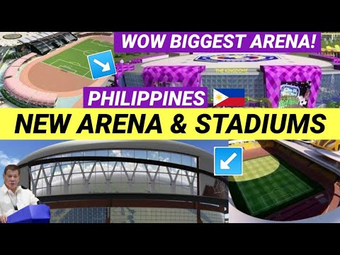 NEW STADIUMS AND ARENA IN THE PHILIPPINES