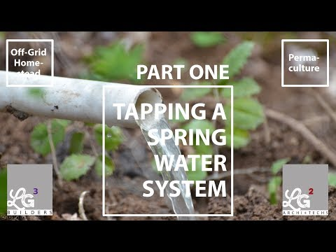 Installing Spring Water Systems, Part 1 - Off Grid Homestead