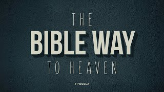 Bible Way To Heaven are you 100% sure that you are going to Heaven