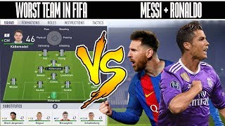 Can a Team of only Ronaldo & Messi beat the Worst Team in FIFA? - FIFA 18 EXPERIMENT!