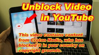 How to Unblock Video  contains content from Croton Media, who has blocked | Unblock Video | 2018