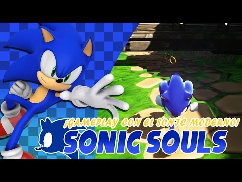 Sonic Souls | ¡Gameplay con el Sonic Moderno!