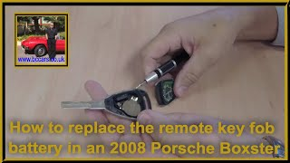 How to replace the remote key fob battery in an 2008 Porsche Boxster