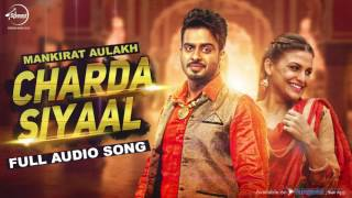 Charda Siyaal (Full Audio Song) | Mankirt Aulakh | Punjabi Song Collection | Speed Records