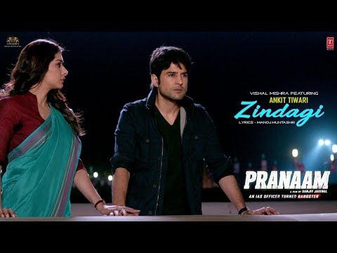 Zindagi Video song from Pranaam Vishal Mishra, Ankit Tiwari, Manoj Muntashir