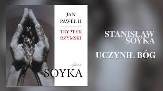 Stanisław Soyka – Tryptyk Rzymski: Uczynił Bóg