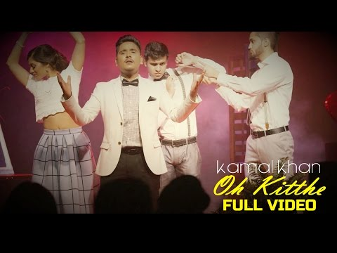 Kamal Khan - Oh Kitthe | Latest Punjabi Song 2015