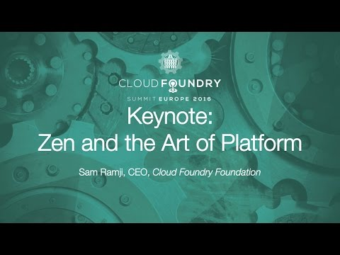 Keynote: Zen and the Art of Platform - Sam Ramji, CEO, Cloud Foundry Foundation