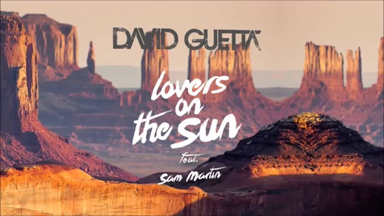David Guetta Feat Sam Martin Lovers On The Sun Extended Mix Youtube
