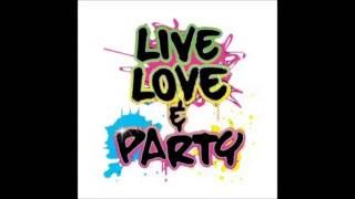 LIve love and party remix