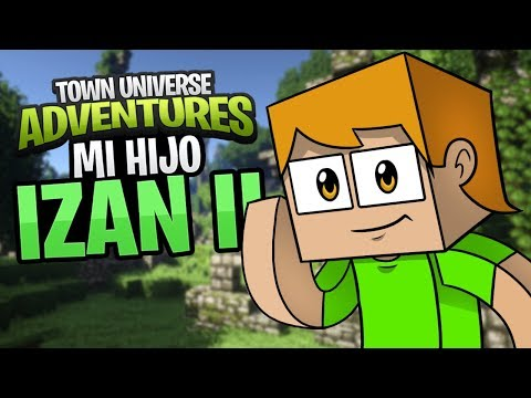 TOWN UNIVERSE ADVENTURES: MI HIJO, IZAN II #19 (MINECRAFT SERIE DE MODS)