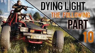 Dying Light: The Following - Let's Play - Part 10 -