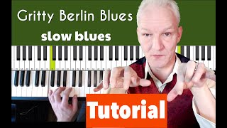 Slow Blues piano tutorial. The Gritty Berlin Blues