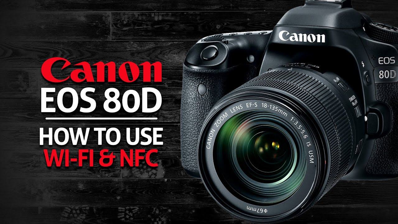 How To Use Wifi & NFC on Canon 80D - Ditch Auto