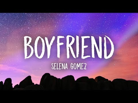 Selena Gomez - Boyfriend (Lyrics)