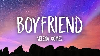 Selena Gomez - Boyfriend (Lyrics)