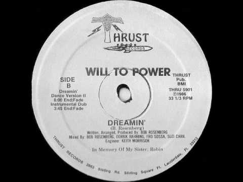 Dreamin' (Dance Version II) - Will To Power (Thrust Records - 1986)