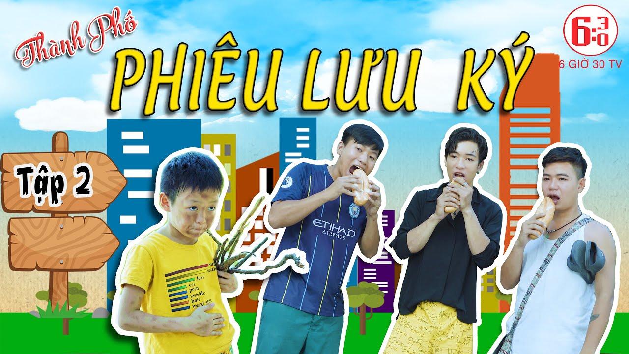 Thành Phố PHIÊU LƯU KÝ - Tập 2 | Phim Hài 2020 | Minh Râu - Sơn Nùng - Ben Gi | 6 GIỜ 30 TV