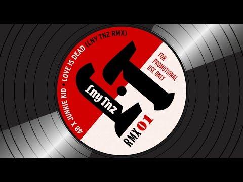 4B X Junkie Kid - Love Is Dead (LNY TNZ RMX) *FREE DOWNLOAD*