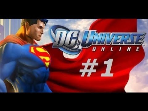 [FR] - Let's Play DC Universe Online - Épisode 1 - Le commen