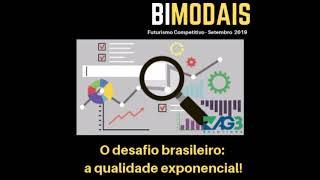 O desafio brasileiro:  a qualidade exponencial!