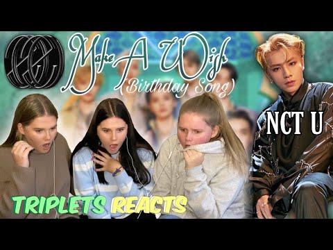 NCT U (엔시티 유) 'Make A Wish (Birthday Song)' MV REACTION!!! - Triplets REACTS