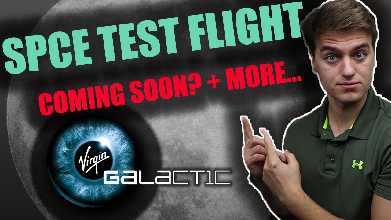 Virgin Galactic TEST FLIGHT Coming SOON? SPCE Stock News